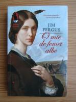 Jim Fergus - O mie de femei albe. Jurnalul lui May Dott