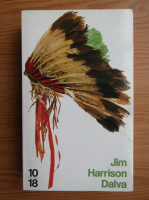 Jim Harrison - Dalva