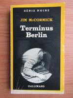 Jim McCormick - Terminus Berlin