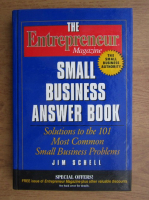 Anticariat: Jim Schell - The entrepreneur magazine, Small business answer book