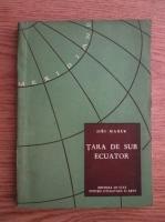 Anticariat: Jiri Marek - Tara de sub ecuator