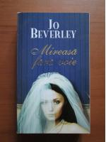 Anticariat: Jo Beverley - Mireasa fara voie