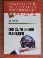 Anticariat: Jo Owen - Cum sa fii un bun manager