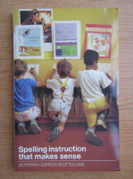 Jo Phenix - Spelling instruction that makes sense
