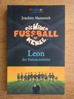 Anticariat: Joachim Masannek - Die Wilden Fussballkerle. Leon der Slalomdribbler