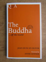 Joan Duncan Oliver - The Buddha ...off the record