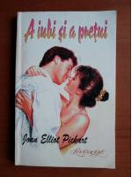 Joan Elliott Pickart - A iubi si a pretui
