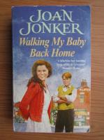 Anticariat: Joan Jonker - Walking my baby back home