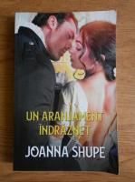 Anticariat: Joanna Shupe - Un aranjament indraznet