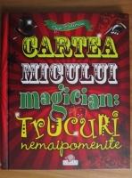 Joe Fullman - Cartea micului magician. Trucuri nemaipomenite
