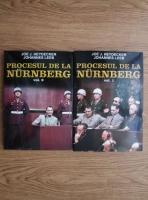 Joe J. Heydecker - Procesul de la Nurnberg (2 volume)