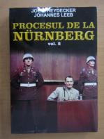 Joe J. Heydecker - Procesul de la Nurnberg (volumul 2)
