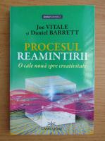 Anticariat: Joe Vitale - Procesul reamintirii. O cale noua spre creativitate