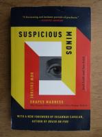Anticariat: Joel Gold - Suspicious minds. How culture shapes madness