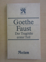 Johann Wolfgang Goethe - Faust, der Tragodie erster Teil