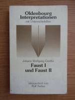 Johann Wolfgang Goethe - Faust I und Faust II