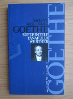 Johann Wolfgang Goethe - Suferintele tanarului Werther