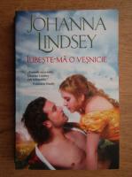 Anticariat: Johanna Lindsey - Iubeste-ma o vesnicie