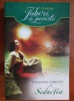 Anticariat: Johanna Lindsey - Seductia
