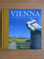 Johannes Sachslehner - Vienna. The magic of an imperial city