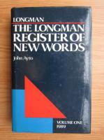 Anticariat: John Ayto - The Longmann register of new words