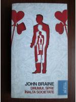 John Braine - Drumul spre inalta societate