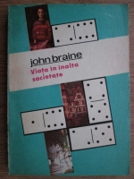 Anticariat: John Braine - Viata in inalta societate