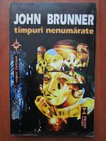 John Brunner - Timpuri nenumarate