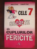 Anticariat: John C Friel -  Cele 7 secrete ale cuplurilor fericite