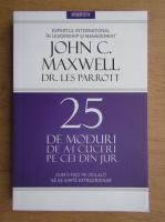 John C. Maxwell - 25 de moduri de a-i cuceri pe ceilalti. Cum ii faci pe ceilalti sa se simta extraordinar