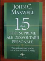 John C. Maxwell - Cele 15 legi supreme ale dezvoltarii personale