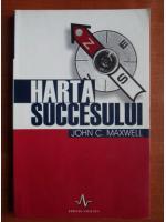 John C. Maxwell - Harta succesului