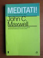 John C. Maxwell - Meditati! Teme de gandire pentru lideri