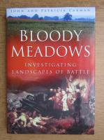 Anticariat: John Carman - Bloody meadows. Investigating landscapes of battle