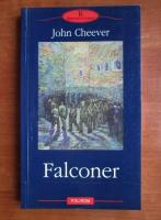 Anticariat: John Cheever - Falconer