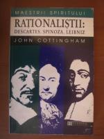 Anticariat: John Cottingham - Rationalistii: Descartes, Spinoza, Leibniz