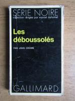 Anticariat: John Crowe - Les deboussoles