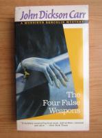 Anticariat: John Dickson Carr - The four false weapons