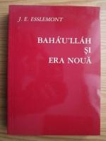 Anticariat: John Ebenezer Esslemont - Baha U Llah si era noua