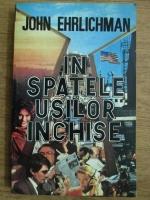 John Ehrlichman - In spatele usilor inchise