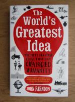 John Farndon - The world's greatest idea