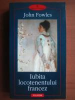 Anticariat: John Fowles - Iubita locotenentului francez