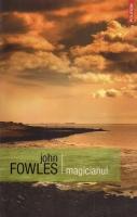 John Fowles - Magicianul (editura Polirom, 2007)