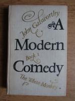 Anticariat: John Galsworthy - A modern comedy. The white monkey (volumul 1)