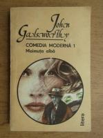 Anticariat: John Galsworthy - Comedia moderna (volumul 1)