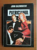 John Galsworthy - Patricianul