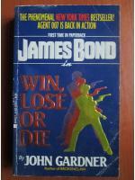 Anticariat: John Gardner - James Bond in win, lose or die