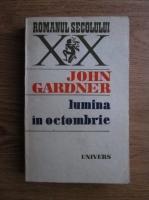 Anticariat: John Gardner - Lumina in octombrie