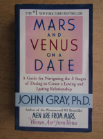 Anticariat: John Gray - Mars and Venus on a date