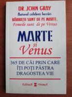 John Gray - Marte si Venus. 365 de cai prin care iti poti pastra dragostea vie
